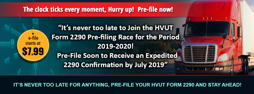Truckers, now it's about time to join the HVUT Form 2290 Pre-filing race for the period July 2019 through June 2020. Now Lace up & get going; never let procrastination take over you since it could cost your truck registration.